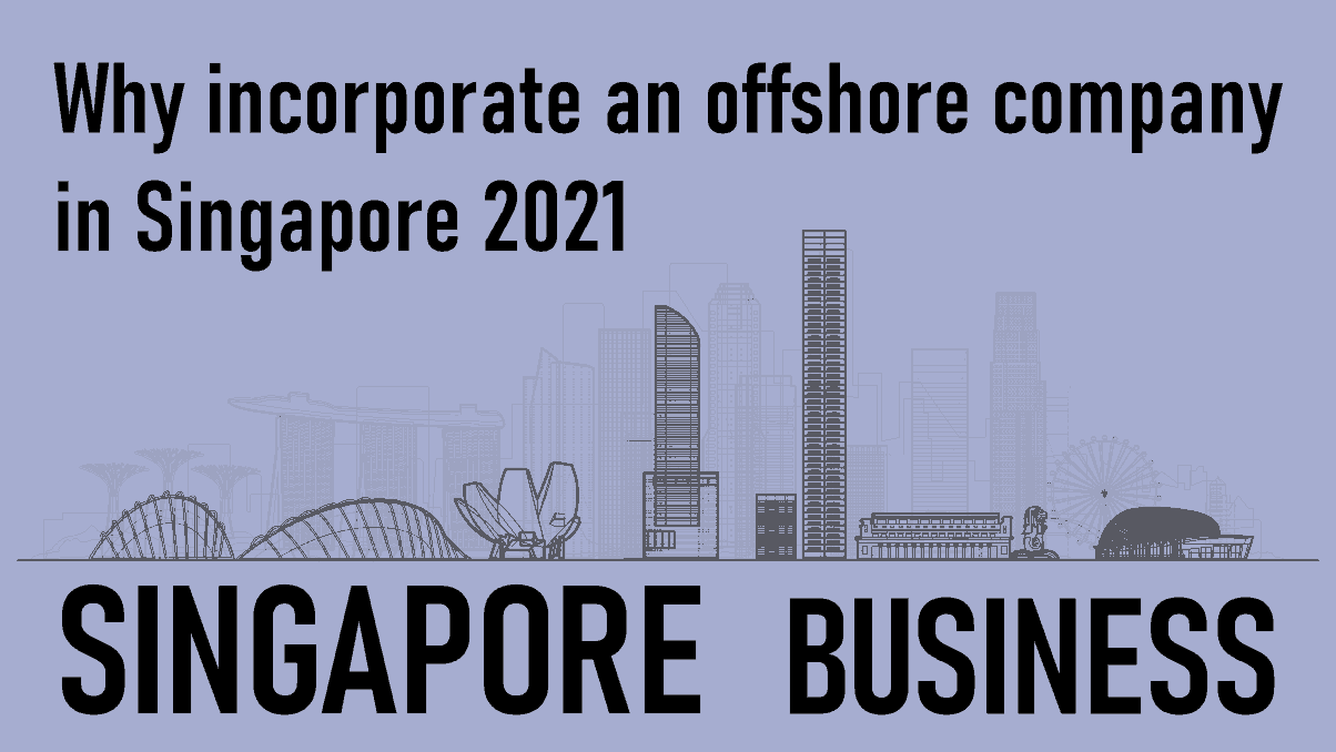 Singapore Offshore and Business in 2021